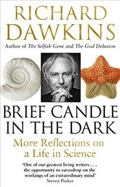 Brief Candle in the Dark : My Life in Science - Dawkins, Richard