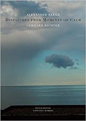 Dispatches from Moments of Calm   - Kluge, Alexander