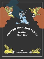 Cartomancy and Tarot in Film : 1940-2010 - Auger, Emily E.