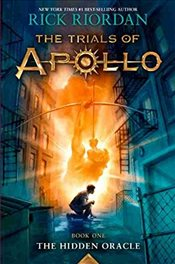 Hidden Oracle : Trials of Apollo : Book one - Riordan, Rick