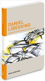 Daniel Libeskind : Inspiration and Process in Architecture - Libeskind, Daniel