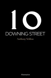 10 Downing Street - Seldon, Anthony