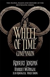 Wheel of Time Companion : The People, Places and History of the Bestselling Series - Jordan, Robert
