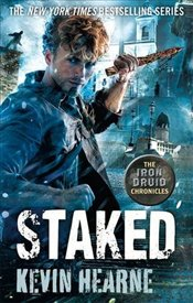 Staked (Iron Druid Chronicles) - Hearne, Kevin