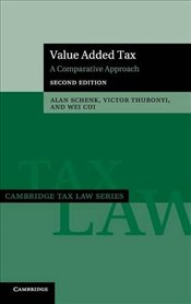 Value Added Tax: A Comparative Approach (Cambridge Tax Law Series) - Schenk, Alan