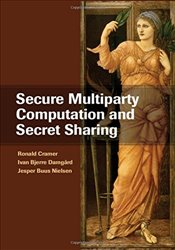 Secure Multiparty Computation and Secret Sharing - Cramer, Ronald