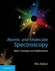 Atomic and Molecular Spectroscopy : Basic Concepts and Applications - Kakkar, Rita