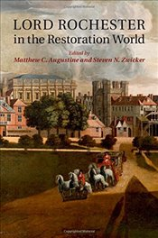 Lord Rochester in the Restoration World -