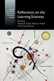 Reflections on the Learning Sciences :  Current Perspectives in Social and Behavioral Sciences - Evans, Michael A.