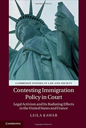 Contesting Immigration Policy in Court : Legal Activism and its Radiating Effects in the United Stat - Kawar, Leila