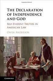 Declaration of Independence and God : Self-Evident Truths in American Law - Anderson, Owen