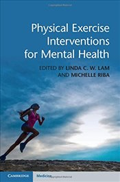 Physical Exercise Interventions for Mental Health - Lam, Linda C. W.