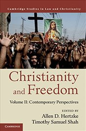 Christianity and Freedom : Volume 2, Contemporary Perspectives  - Hertzke, Allen D.