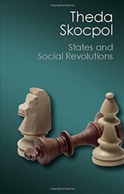 States and Social Revolutions : A Comparative Analysis of France, Russia, and China - Skocpol, Theda