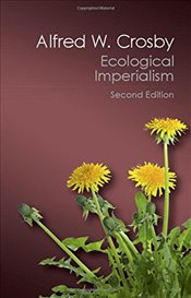 Ecological Imperialism : The Biological Expansion of Europe, 900-1900  2nd Edition  - Crosby, Alfred W.