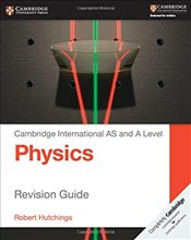 Cambridge International AS and A Level Physics Revision Guide (Cambridge International Examinations) - Hutchings, Robert