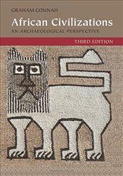 African Civilizations : An Archaeological Perspective 3rd Edition - Connah, Graham