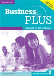 Business Plus Level 2 Teachers Manual: Preparing for the Workplace - Helliwell, Margaret