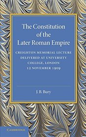 Constitution of the Later Roman Empire - Bury, John Bagnell