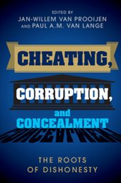 Cheating, Corruption, and Concealment : The Roots of Dishonesty - Prooijen, Jan-Willem van
