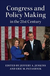Congress and Policy Making in the 21st Century - Jenkins, Jeffery A.