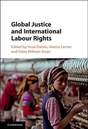 Global Justice and International Labour Rights - Dahan, Yossi