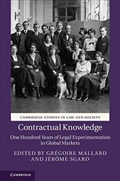 Contractual Knowledge : One Hundred Years of Legal Experimentation in Global Markets  - Mallard, Grégoire
