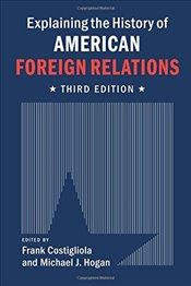 Explaining the History of American Foreign Relations - Costigliola, Frank