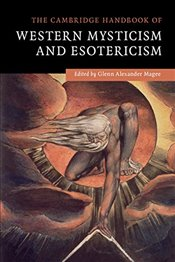 Cambridge Handbook of Western Mysticism and Esotericism - Magee, Glenn Alexander