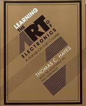 Learning the Art of Electronics : A Hands-On Lab Course - Horowitz, Paul