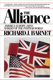 Alliance: America-Europe-Japan Makers of the postwar world - BARNET, RICHARD J.