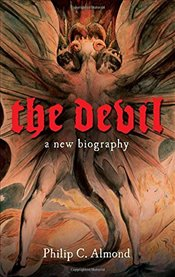 Devil : A New Biography - Almond, Philip C.