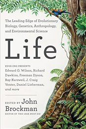 Life : The Leading Edge of Evolutionary Biology, Genetics, Anthropology, and Environmental Science - Brockman, John