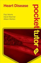 Pocket Tutor Heart Disease - Morris, Paul