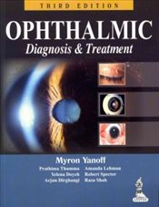 Ophthalmic Diagnosis and Treatment - Yanoff, Myron