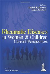 Rheumatic Diseases in Women and Children : Current Perspectives - Sharma, Shefali K.