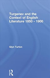 Turgenev and the Context of English Literature 1850-1900 - Turton, Glyn