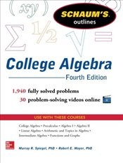 Schaums Outline of College Algebra 4e - Moyer, Robert E.
