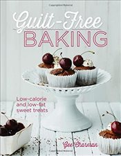 Guilt-Free Baking : Delicious Recipes for Low-Fat and Low-Calorie Cakes - Charman, Gee