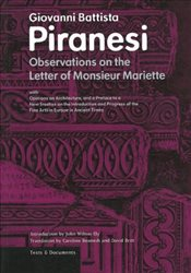 Observations on the Letter of Mariette: With Opinions on Architecture and a Preface to a New Treatis - Piranesi,
