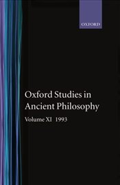 Oxford Studies in Ancient Philosophy : Volume XI : 1993 (v.11) - Taylor, C.C.W.