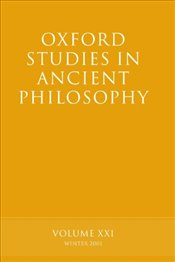 Oxford Studies in Ancient Philosophy : Volume XXI : Winter 2001 (v.21) - Sedley, David