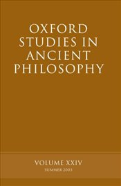 Oxford Studies in Ancient Philosophy : Volume XXIV : Summer 2003 (v.24) - Sedley, David