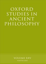 Oxford Studies in Ancient Philosophy : Volume XXV : Winter 2003 (v.25) - Sedley, David