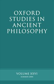 Oxford Studies in Ancient Philosophy : Volume XXVI : Summer 2004 (v.26) - Sedley, David