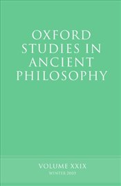 Oxford Studies in Ancient Philosophy : Volume XXIX : Winter 2005 (v.29) - Sedley, David