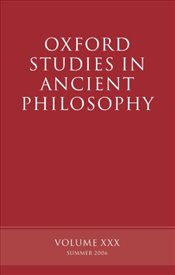 Oxford Studies in Ancient Philosophy : Volume XXX : Summer 2006 (v.30) - Sedley, David