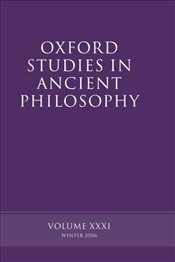 Oxford Studies in Ancient Philosophy : Volume XXXI : Winter 2006 (v.31) - Sedley, David