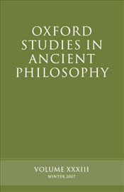 Oxford Studies In Ancient Philosophy : Volume XXXlll : Winter 2007 (v.33) - Sedley, David