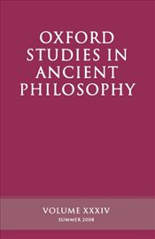 Oxford Studies In Ancient Philosophy : Volume XXXIV : Summer 2008 (v. 34) - Sedley, David